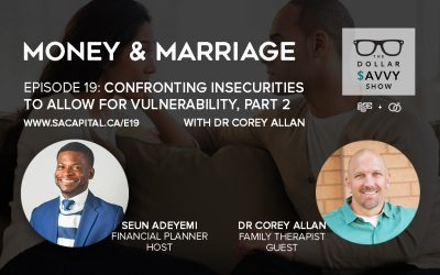 Episode 19: Money & Marriage Series – Confronting Insecurities to Allow For Vulnerability Part 2
