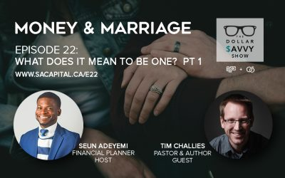 Episode 22: Money & Marriage Series – What Does It Mean To Be One? Part 1